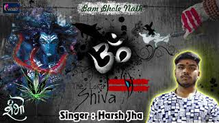 powerful shiv stuti  - BUM BHOLENATH FT. HARSH JHA