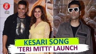 UNCUT: Akshay Kumar Parineeti Chopra Karan Johar At 'Kesari' Song 'Teri Mitti' Launch