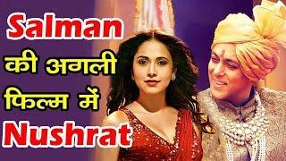 Nushrat Bharucha to play lead in Salman Khans next?