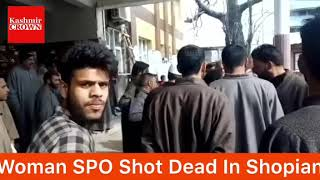 Lady SPO Shot dead in Shopian