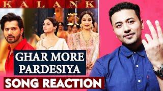 Ghar More Pardesiya Song | REACTION | Kalank | Alia Bhatt, Varun Dhawan, Madhuri Dixit