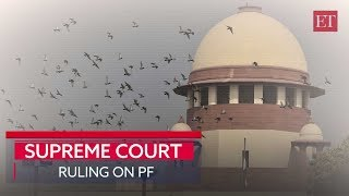 SC judgement on PF- Here's how it will impact you