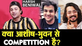 Youtuber Harsh Beniwal Reaction On Competition With Bhuvan Bam And Ashish Chanchlani