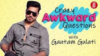 Gautam Gulati Plays The Fun Game Of Crazy Awkward Questions'
