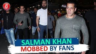 Salman Khan MOBBED By Fans Outside Mumbai Airport