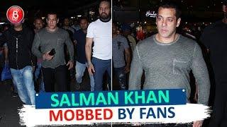Salman Khan MOBBED By Fans Outside Mumbai Airport