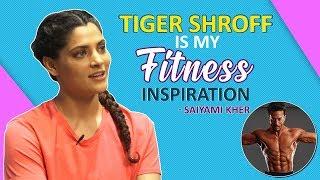 Saiyami Kher: Tiger Shroff Is My Fitness Inspiration