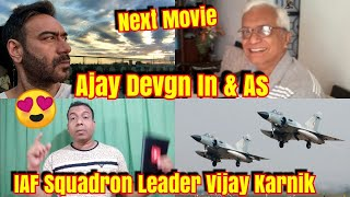 Ajay Devgn To Play Indian Air Force Squadron Leader Vijay karnik Role In Next War Drama Film