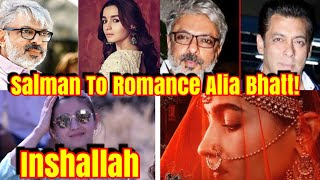 Salman Khan To Romance With Alia Bhatt In Sanjay Leela Bhansali's Inshallah
