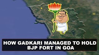 How Gadkari Managed To Hold BJP Fort In Goa