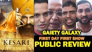 KESARI PUBLIC REVIEW | FIRST DAY FIRST SHOW | Gaiety Galaxy | Akshay Kumar