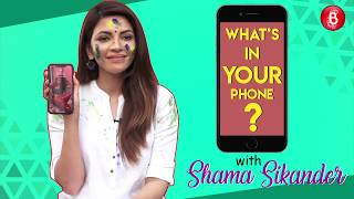 Whats In Your Phone: Shama Sikanders Awkward Cellphone Secrets Revealed