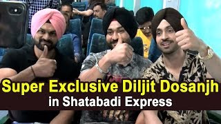 Super Exclusive Interview of Diljit Dosanjh in Shatabdi Express Train