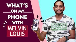 Whats On My Phone With Melvin Louis | Sana Khan | Embarrassing Selfie And More...