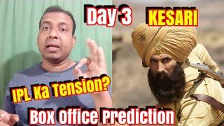 Kesari Movie Box Office Prediction Day 3 l IPL Ka Tension?
