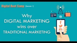 Why Digital Marketing wins over Traditional Marketing ? | Digital Boot Camp [Season 1]