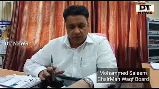 Mohd Saleem | Waqf Board Chairman | Says A Nursery in Tadbun is a Waqf Property - DT News