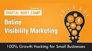 Online Visibility Marketing Strategies: 100% Growth Hacking for Small Businesses | Digital Boot Camp