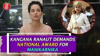 Kangana Ranaut DEMANDS National Award For Her Film 'Manikarnika'