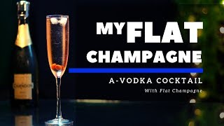My Flat Champagne Cocktail | Vodka Cocktail With Flat Champagne | Cocktail | Dada Bartender