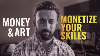 10 Tips To Monetize Your Skills | How To Turn Passion Into Profession | IN HINDI