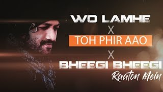Woh Lamhe - Jal | Bheegi Bheegi Raaton Mein | Toh Phir Aao | Mashup | Darshit Nayak