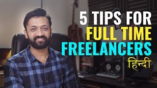 5 Tips For Full-Time Freelancers | India | Hindi