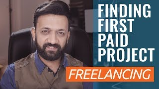 How To Find Your First Paid Project As A Freelancer