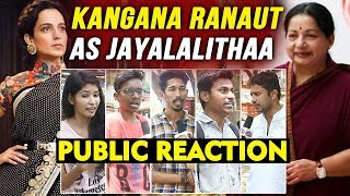 Kangana Ranaut In Jayalalithaa Biopic | PUBLIC REACTION