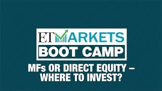 Mutual funds or direct equity investment – which is better? | ETMarkets Boot Camp