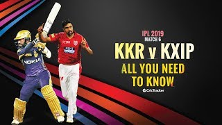 IPL 2019- Match 6, KKR vs KXIP- All You Need To Know