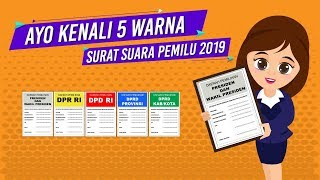Ayo Kenali 5 Warna Surat Suara Pemilu 2019 | Video Explainer