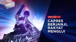 Prime Time Talk # 3: Capres Berjanji, Rakyat Menguji
