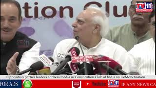 OPPOSITION PARTIES LEADERS ADDRESSING MEDIA IN CONSTITUTION CLUB OF INDIA ON DEMONETISATION