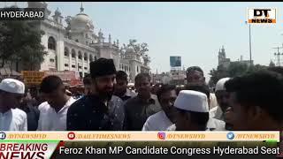Feroz Khan Election Campaign at Charminar Makkah Masjid   DT NEWS