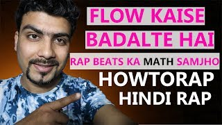 FLOW KAISE OR KAHA BADALTE HAI | HINDI RAP 2019 | Rap kaise Banaye HINDI
