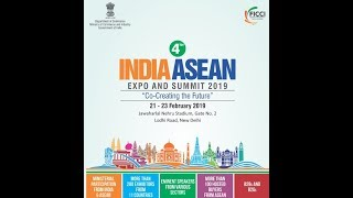 4th India ASEAN EXPO & Summit paves way for an India ASEAN trade framework