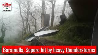 Baramulla Sopore hit by heavy thunderstorms