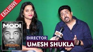 Modi Journey Of A Common Man | Director Umesh Shukla Exclusive Interview