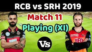 IPL 2019 RCB vs SRH: Royal Challengers Bangalore vs Sunrisers Hyderabad Predicted Playing Eleven XI