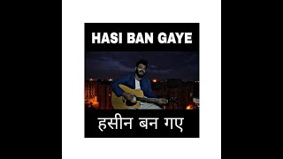 HASI BAN GAYE - RE-Visited | Raenit Singh| Ami Mishra