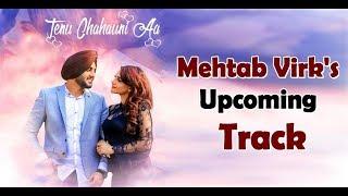 Mehtab Virk's Upcoming Track | Tenu Chahauni Aa | Dainik Savera