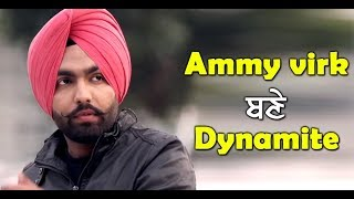 Ammy Virk's Dynamite gathering attention | Dainik Savera