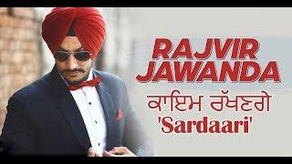Rajvir Jawanda will maintain Sardaari | Desi Crew | Sukh Sanghera | Dainik Savera