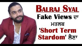 Balraj Syal : Fake Views means getting 'Short Term Stardom'   Punjabi Singers   Dainik Savera