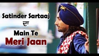 Satinder sartaaj latest track 'Main Te Meri Jaan' l Dainik Savera