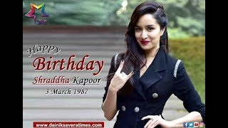 Birthday Special : Happy Birthday Shraddha Kapoor l Dainik Savera