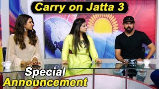Carry On Jatta 3 | Special Announcement | Gippy | Bhalla | Binnu | Ghuggi | Dainik Savera
