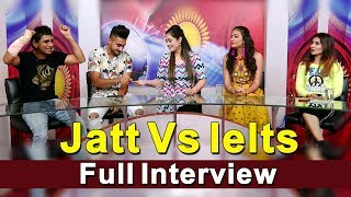 JATT vs IELTS : Interview | Ravneet | Khyali | Ghuggi | Khushi | Deep | Dainik Savera