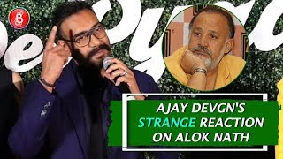 Ajay Devgns STRANGE Reaction On Working With #MeToo Accused Alok Nath